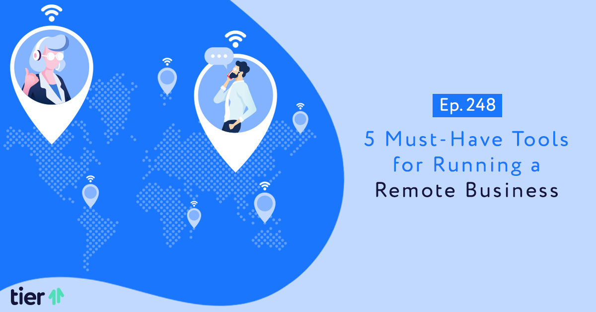 Episode 248: 5 Must-Have Tools for Running a Remote Business