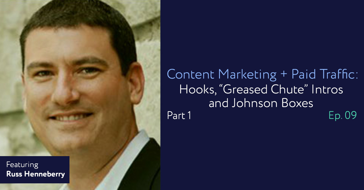 """Episode 09: Content Marketing + Paid Traffic: Part 1 – Calls to Action, """"Splintering"""", and 5 Killer Blog Post Types"""