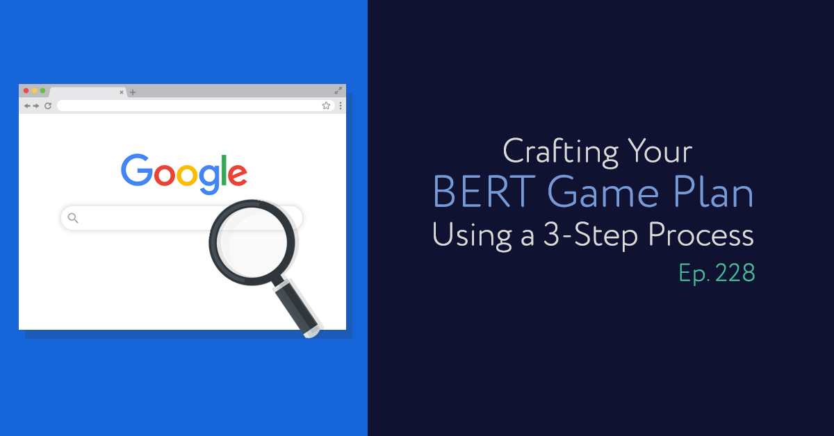 Episode 228: Crafting Your BERT Game Plan Using a 3-Step Process