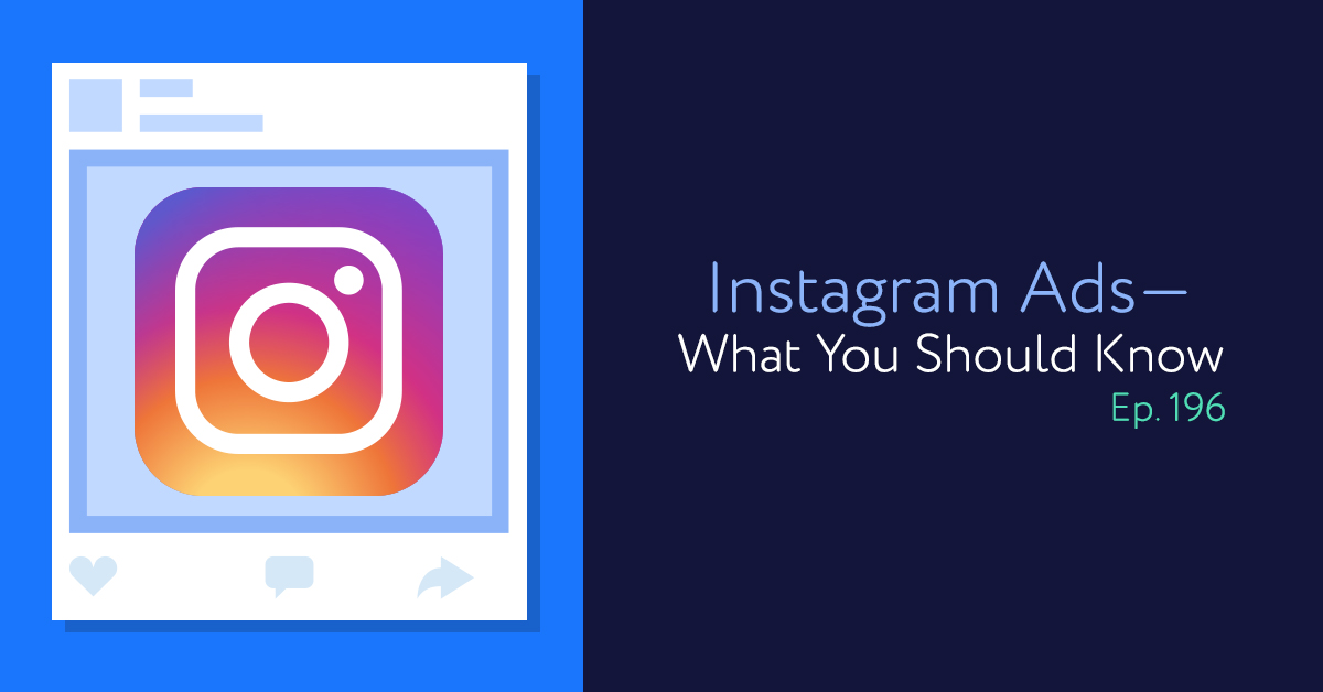 Episode 196: Instagram Ads—What You Should Know