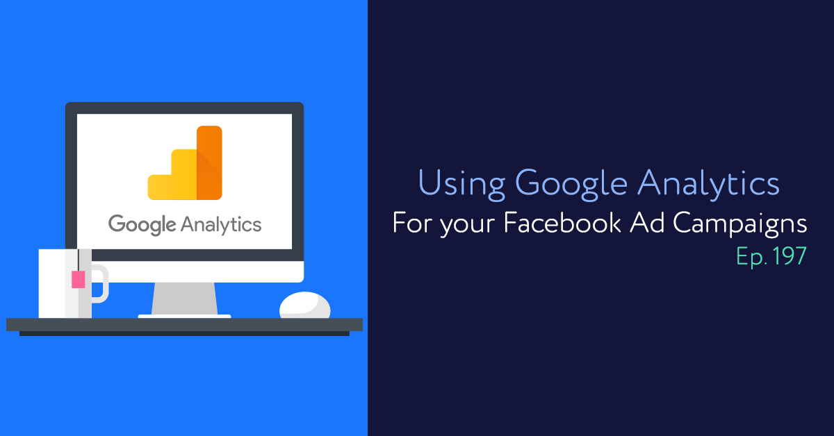 Episode 197: Using The Facebook Attribution Tool for your Facebook Ad Campaigns