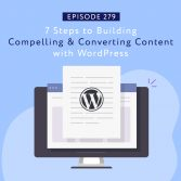 7 Steps to Building Compelling & Converting Content with WordPress