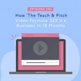 How 'The Teach & Pitch Video Formula' 52X'd a Business in 18 Months