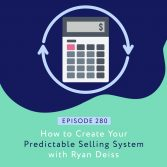 How to Create Your Predictable Selling System with Ryan Deiss
