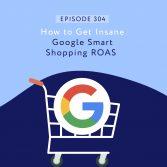 How to Get Insane Google Smart Shopping ROAS with Kasim Aslam