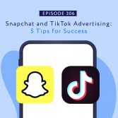 Snapchat and TikTok Advertising- 5 Tips for Success with Savannah Sanchez