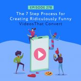 The 7 Step Process for Creating Ridiculously Funny Videos That Convert