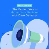 The Easiest Way to Market Your Business with Dave Gerhardt