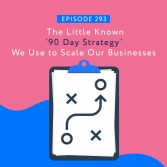 The Little Known '90 Day Strategy' We Use to Scale Our Businesses